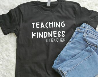 Teaching Kindness T-Shirt | Multiple Colors Available