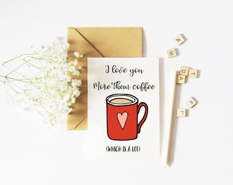 I Love You More Than Coffee Card // Valentine's Day Card // Love Card
