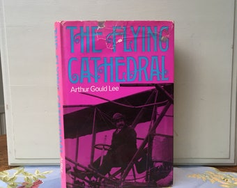 The Flying Cathedral, by Arthur Gould Lee, Vintage Book