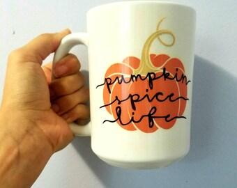 Pumpkin Spice Life-- Pumpkin Spiced Latte- Coffee Mug- Coffee Cup- Pumpkin Lover Gift- Fall Gift- Autumn Coffee- Coffee Lover- Cute Mug