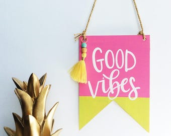 Good Vibes Banner, Office Decor, Girl's Room Decor, Dorm Room Decor, Summer Wood Sign, Hand Painted Wood Sign, Good Vibes Pennant Banner
