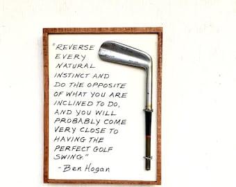 Golf Sign- Ben Hogan- Reverse Every Natural Instinct larger 11 x 14 size