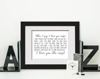 When I Say I Love You More 16x20 Poster, I Love You The Most, Wedding Gift For Couple, Engagement Gift For Fiance, Instant Download Gift
