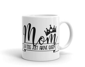 Coffee Cup. MOM, a tittle just above queen
