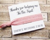 Thank you Gift - Hair ties - Bridal Party Favors - Thank you for helping me tie the knot - Choose your colors - Card04