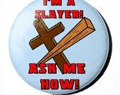 I'm a Slayer Ask Me H...
