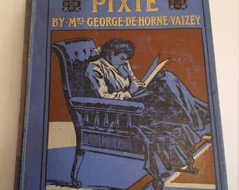 More About Pixie by Mrs. George De-Horne Vaizey