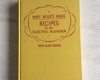 Vintage 1956 Mary Meade's Magic Recipes for the Electric Blender