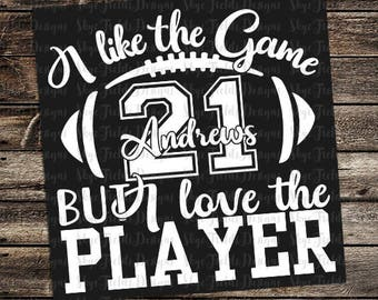 I Like the Game, but I Love the Player Custom Number & Name SVG, JPG, PNG or Studio.3 File for Silhouette, Cameo, Cricut, Football, Player