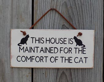 This House Is Maintained For The Comfort Of The Cat, funny cat saying, wooden hanging sign, cat home decor. 3 1/2 inches by 8 inches B