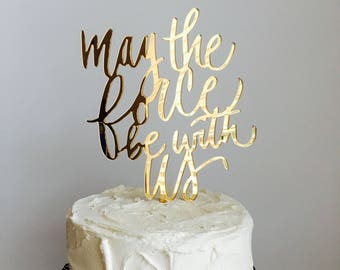 STAR WARS Cake Topper - Gold - Wedding Cake Topper - May the force be with us #102117