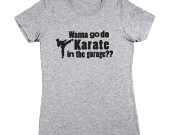Karate In Garage Step Brothers Movie Funny Catalina Wine Mixer Boats And Hoes Women's Jr Fit T-Shirt DT1223