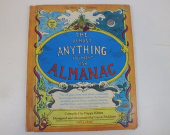 The Almost Anything You Might Ask Almanac, The First Edition, No. 1, Compiled by Pappy Klima, Designed & Illustrated by Carol Nicklaus, 1976