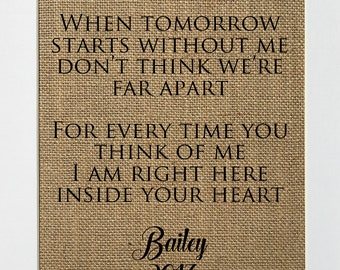 When Tomorrow Starts Without Me Don't Think We're Far Apart /Burlap Print Sign UNFRAMED /CUSTOM / Memorial Sign Rustic Shabby  Loved One
