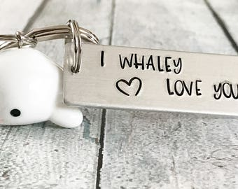 I whaley love you - Hand stamped keychain - Fun keychain - Gift for loved one - I love you keychain - Custom gift - Personalized keychain