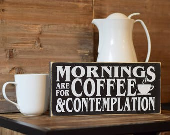 """Mornings are for Coffee and Contemplation 12"""" x 5.5"""" Wooden Sign Wood Plaque Stranger Things Chief Hopper Quote"""