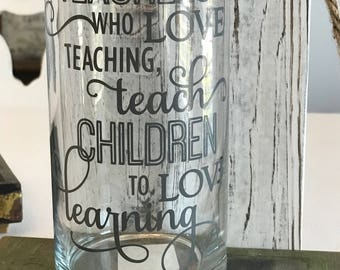 Great Teacher Gift! Vase or storage container