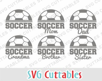 Soccer svg, Soccer mom svg, Soccer Dad svg, Soccer Brother, Soccer sister, Soccer team, Silhouette, Cricut cut file, digital download