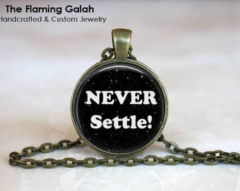 NEVER SETTLE Pendant • You Can Do Better • You Are Worth It • Put You First • Choose Yourself • Gift Under 20 • Made in Australia (P1524)