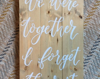 We Were Together I Forget the Rest - rustic wood sign - Weathered Oak Stain - wedding sign