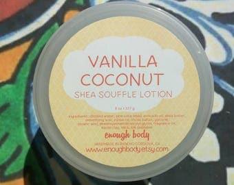 Vanilla Coconut Shea Souffle ~ Body Lotion ~ Shea Butter Lotion ~ Body Cream ~ Body Balm ~ Body Moisturizer ~ Hand Cream