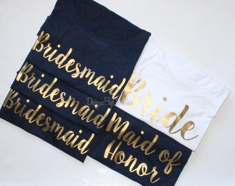Bridal Party Shirt Set. Navy Wedding Shirts. Bride gold metallic shirts. Bridal Party shirts Bridesmaid Shirt. Bride Shirt. Maid of Honor