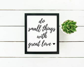 Printable Wall Art Do Small Things with Great Love Mother Theresa Quote Printable Small Things Quote Motivational Print Love Quote Printable