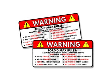 """Ford C-Max Rules Warning Safety Instructions Funny Adhesive Sticker Decal 2 PACK 5"""""""