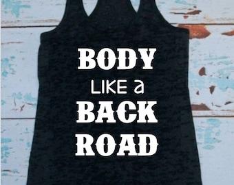 Body like a back road, T-shirt or Tank Top, Sam Hunt, Sam huntin, Country songs, Country shirts, Country Tanks, Cash, Hank, Willie