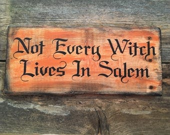 Not Every Witch Lives In Salem (Reclaimed Wood Orange)