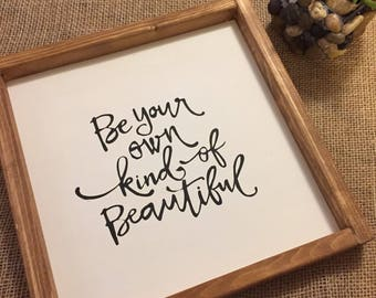 Be your own kind of beautiful!