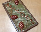 Welcome Sign, Craftsman vertical tile, Pinecones, Birthday or Wedding gift Ships fast!