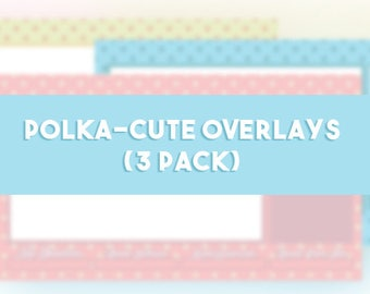 Polka-Cute Overlays (3 Pack)