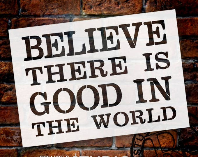 Featured listing image: Believe There Is Good In The World - Word Stencil - Select Size - STCL1973 - by StudioR12