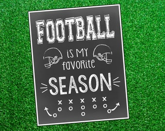 Football Is My Favorite Season Printable Sign. 8x10 or 11x14. Instant Digital Download. Perfect for Football Season or Football Party.