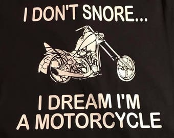 I dont snore i dream im a motorcycle shirt, adult t-shirt, motorcycle shirt