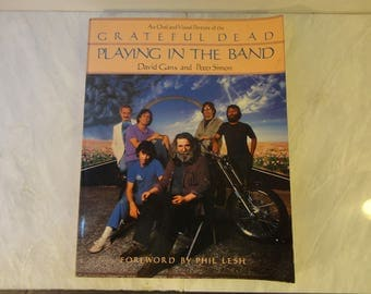 The Grateful Dead first edition Playing In The Band an Oral and Visual Portrait of the Dead by David Gans & Peter Simon forward by Phil Lesh