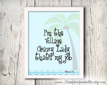 Moana Print, Moana Printable, Grandma Tala, I'm the Village Crazy Lady, That's my job, Moana Poster, Moana Printables, Disney Print, Moana