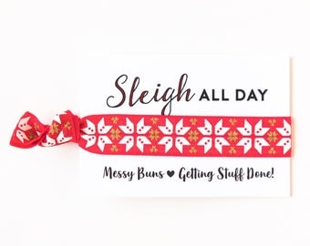 Sleigh All Day Christmas Hair Tie Gifts | Secret Santa, Coworker + Boss Gift Idea, Office Holiday Party Favor, Messy Buns Getting Stuff Done
