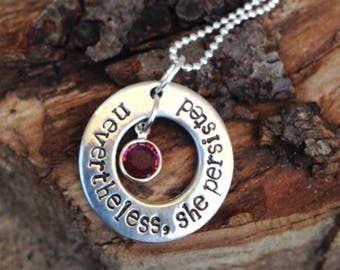 Nevertheless, she persisted. Necklace | Hand Stamped | Pewter | Circle | Pendant | Sterling Silver | Bead Chain | Crystal Charm | Birthstone