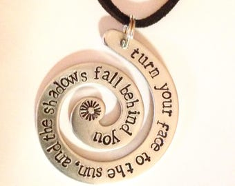Motivational pendant | Turn your face to the sun and the shadows fall behind you | hand stamped | inspirational gift | Maori proverb
