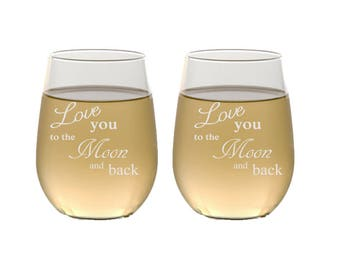 Personalized Gift, Love You to the Moon and Back Glasses, Etched Stemless Wine Glasses, Birthday Gift, Personalized Glasses, Fathers Day
