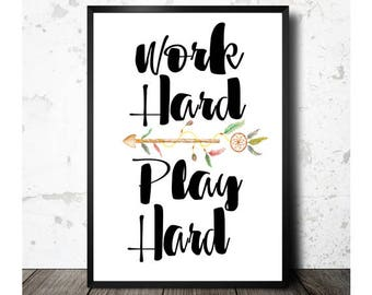 Work Hard Play Hard, Printable Art, Office Decor, Inspirational Print, Motivational Print, Wall Art Quotes, Home Decor, Instant Download