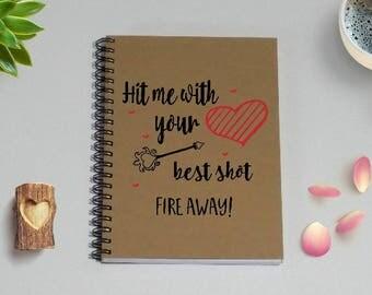 Hit me with your best shot, Fire Away Writing Journal, Notebook - 5 x 7 Journal, Gift for Boyfriend Girlfriend Husband Wife, Love journal
