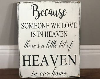 In memorium sign, Because someone we love is in heaven sign, Rustic primitive wood sign, farmhouse style sign, Heaven sign