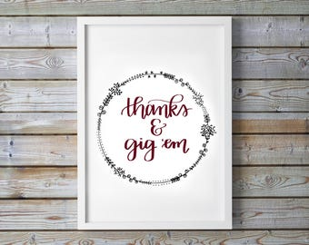 Thanks & Gig Em Aggie Printable - Texas A M - TX - Dorm Decor - Calligraphy - Digital Art - Instant Download - Aggies - Floral Wreath