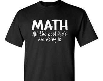 Math Shirt, Cool Kids Shirt, Math Shirt, Math Teacher, Math Student, Teacher Gift, Math Teacher Gift, Gift For Teacher, Math Gift