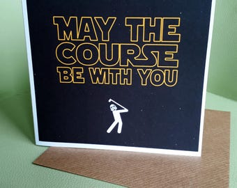 Golfers Card - May the Course Be With You