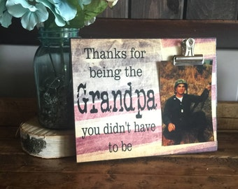 Gift For Grandpa, Gift For Dad, Thank You For Being The Grandpa You Didn't Have To Be, Father's Day Gift