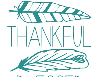 Grateful Thankful Blessed SVG File, Quote Cut File, Silhouette File, Cricut File, Vinyl Cut File, Stencil